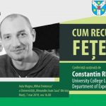 """Conferinţa Constantin Rezlescu: """"Cum recunoaştem feţele?"""""""